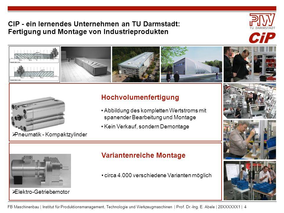CiP FB Maschinenbau | Institut für Produktionsmanagement, Technologie und Werkzeugmaschinen | Prof. Dr.-Ing. E. Abele | 20XXXXXX1 | 4 CIP - ein lernen