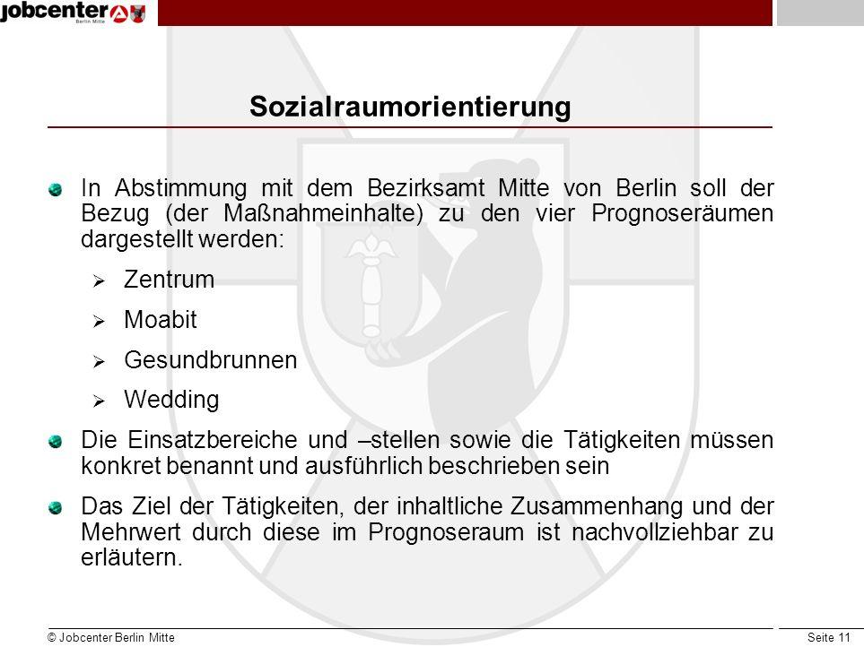 Seite 11 Sozialraumorientierung In Abstimmung mit dem Bezirksamt Mitte von Berlin soll der Bezug (der Maßnahmeinhalte) zu den vier Prognoseräumen darg