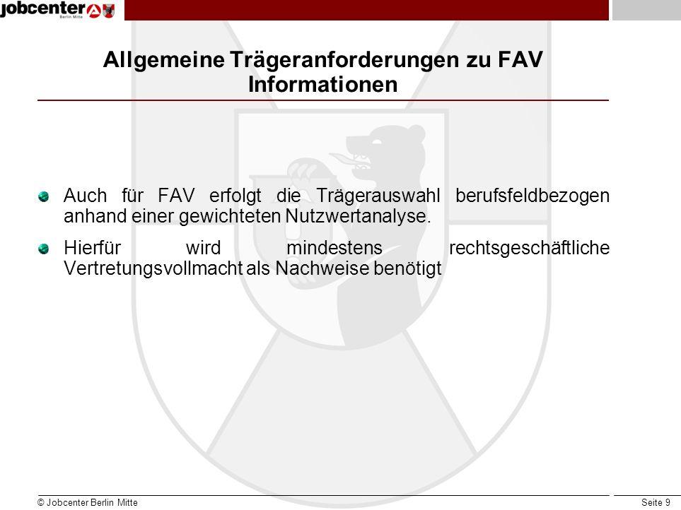 Seite 9 Allgemeine Trägeranforderungen zu FAV Informationen Auch für FAV erfolgt die Trägerauswahl berufsfeldbezogen anhand einer gewichteten Nutzwert