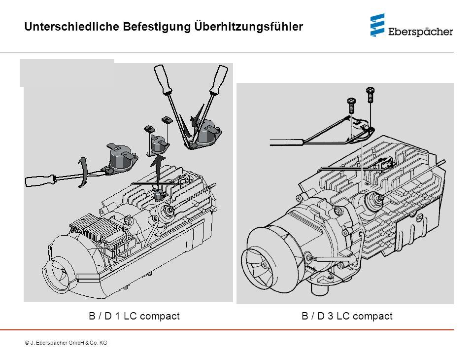 © J. Eberspächer GmbH & Co. KG Unterschiedliche Befestigung Überhitzungsfühler B / D 3 LC compactB / D 1 LC compact