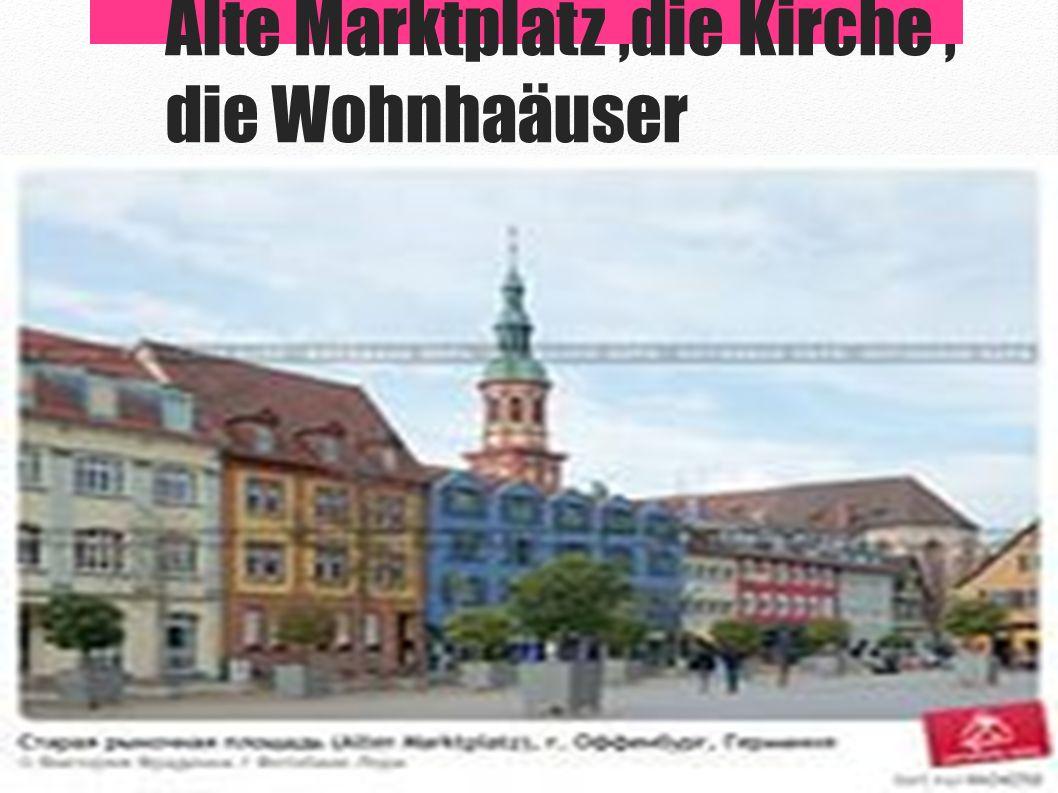 Alte Marktplatz,die Kirche, die Wohnhaäuser