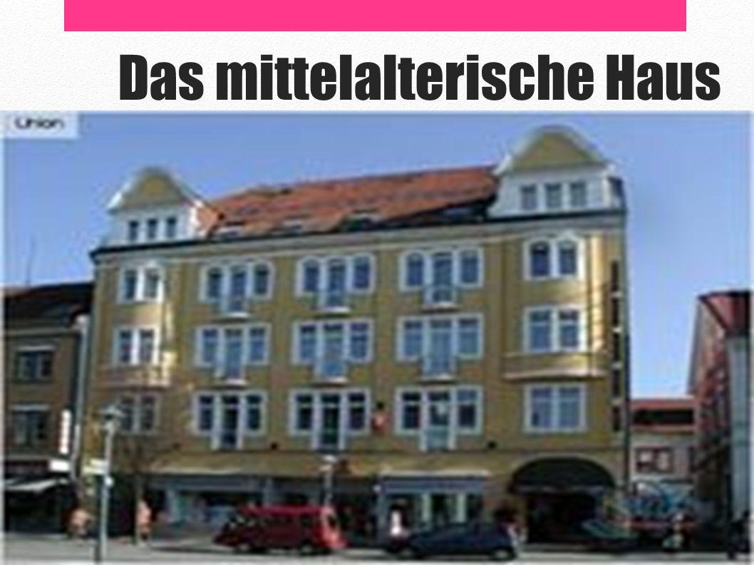 Das mittelalterische Haus