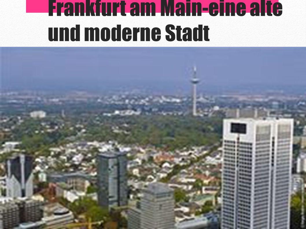 Frankfurt am Main-eine alte und moderne Stadt