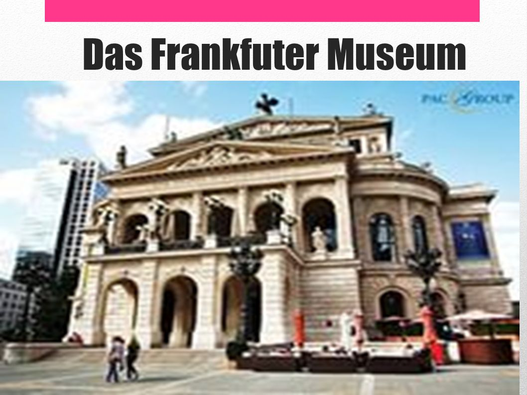 Das Frankfuter Museum