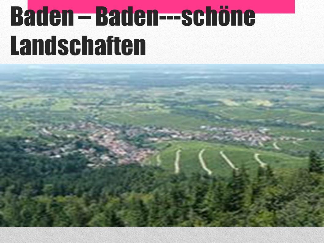 Baden – Baden---schöne Landschaften