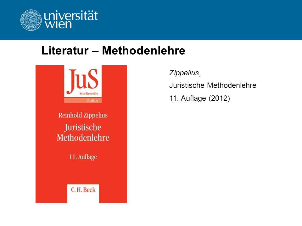 Literatur – Methodenlehre Zippelius, Juristische Methodenlehre 11. Auflage (2012)