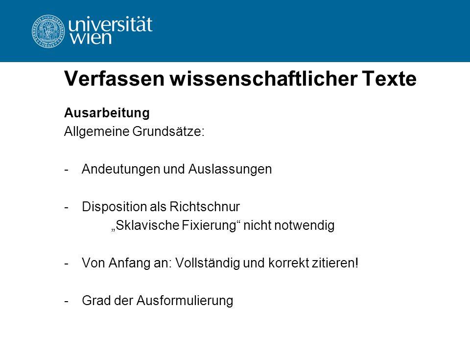 """Verfassen wissenschaftlicher Texte Ausarbeitung Allgemeine Grundsätze: -Andeutungen und Auslassungen -Disposition als Richtschnur """"Sklavische Fixierun"""