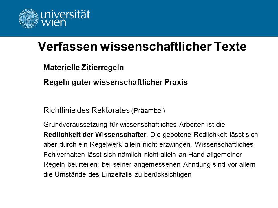 Verfassen wissenschaftlicher Texte Materielle Zitierregeln Regeln guter wissenschaftlicher Praxis Richtlinie des Rektorates (Präambel) Grundvoraussetz