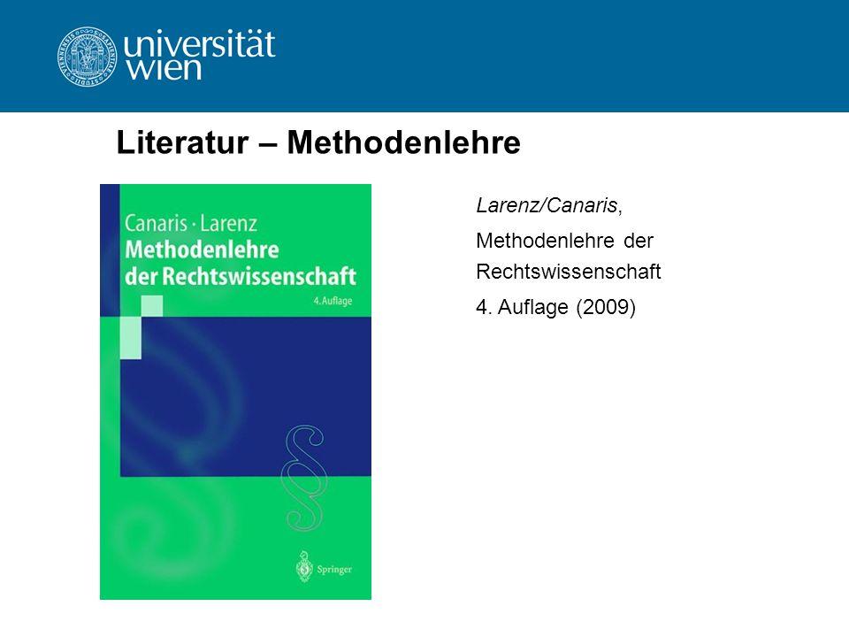 Literatur – Methodenlehre Larenz/Canaris, Methodenlehre der Rechtswissenschaft 4. Auflage (2009)