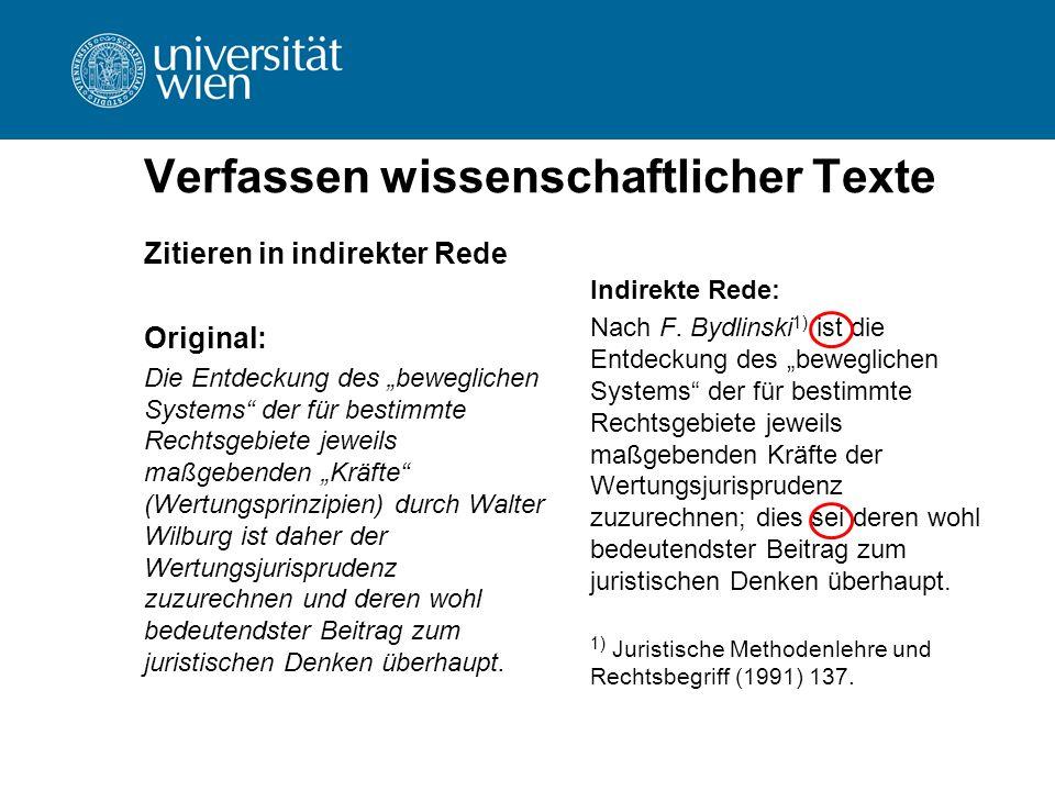 """Verfassen wissenschaftlicher Texte Zitieren in indirekter Rede Original: Die Entdeckung des """"beweglichen Systems"""" der für bestimmte Rechtsgebiete jewe"""
