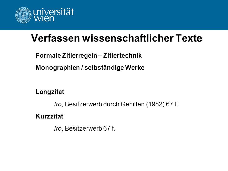 Verfassen wissenschaftlicher Texte Formale Zitierregeln – Zitiertechnik Monographien / selbständige Werke Langzitat Iro, Besitzerwerb durch Gehilfen (