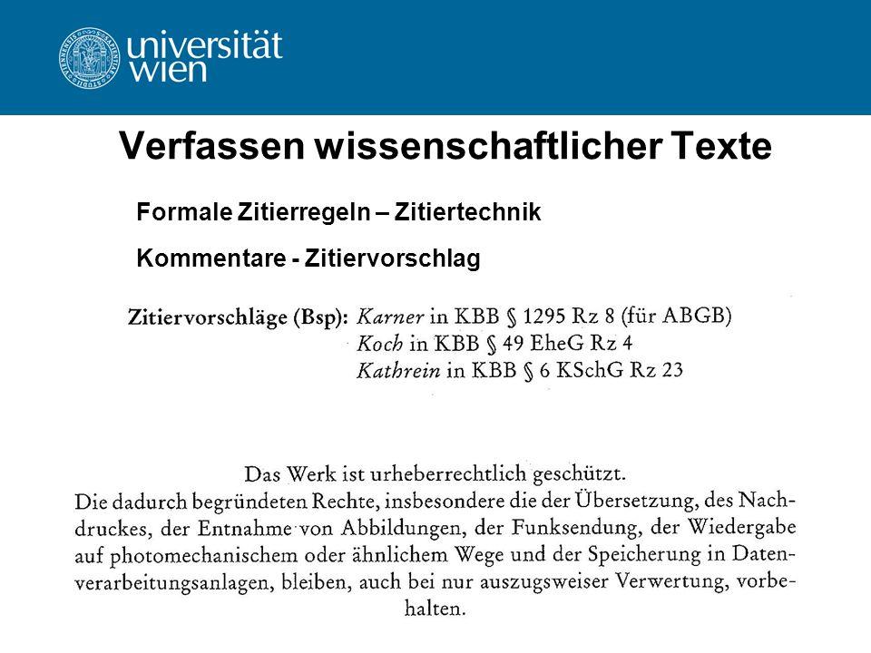 Univ.-Prof. Dr. Ernst Karner WS 2011/12 Verfassen wissenschaftlicher Texte Formale Zitierregeln – Zitiertechnik Kommentare - Zitiervorschlag