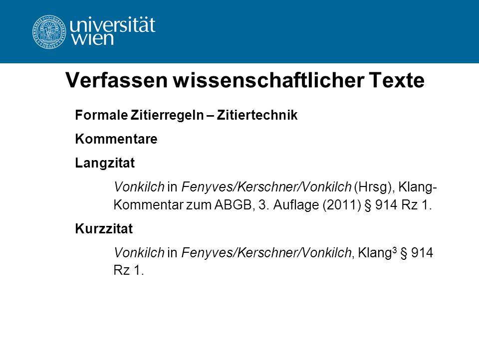 Verfassen wissenschaftlicher Texte Formale Zitierregeln – Zitiertechnik Kommentare Langzitat Vonkilch in Fenyves/Kerschner/Vonkilch (Hrsg), Klang- Kom