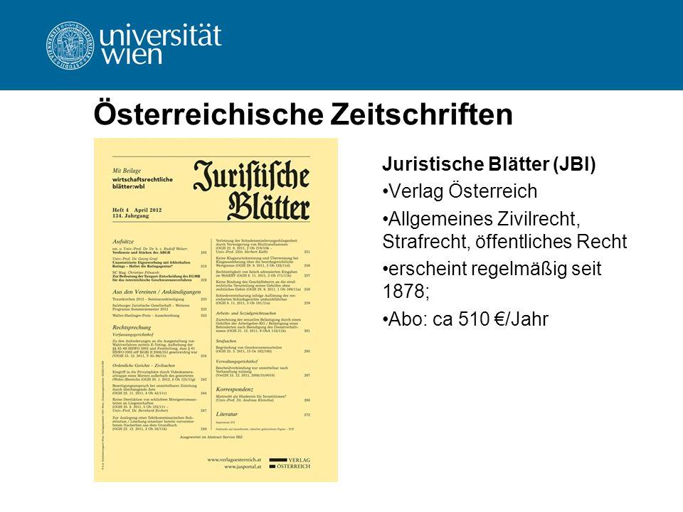 Österreichische Zeitschriften Juristische Blätter (JBl) Verlag Österreich Allgemeines Zivilrecht, Strafrecht, öffentliches Recht erscheint regelmäßig
