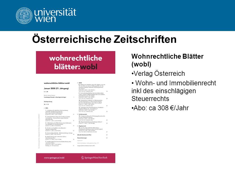 Österreichische Zeitschriften Wohnrechtliche Blätter (wobl) Verlag Österreich Wohn- und Immobilienrecht inkl des einschlägigen Steuerrechts Abo: ca 30