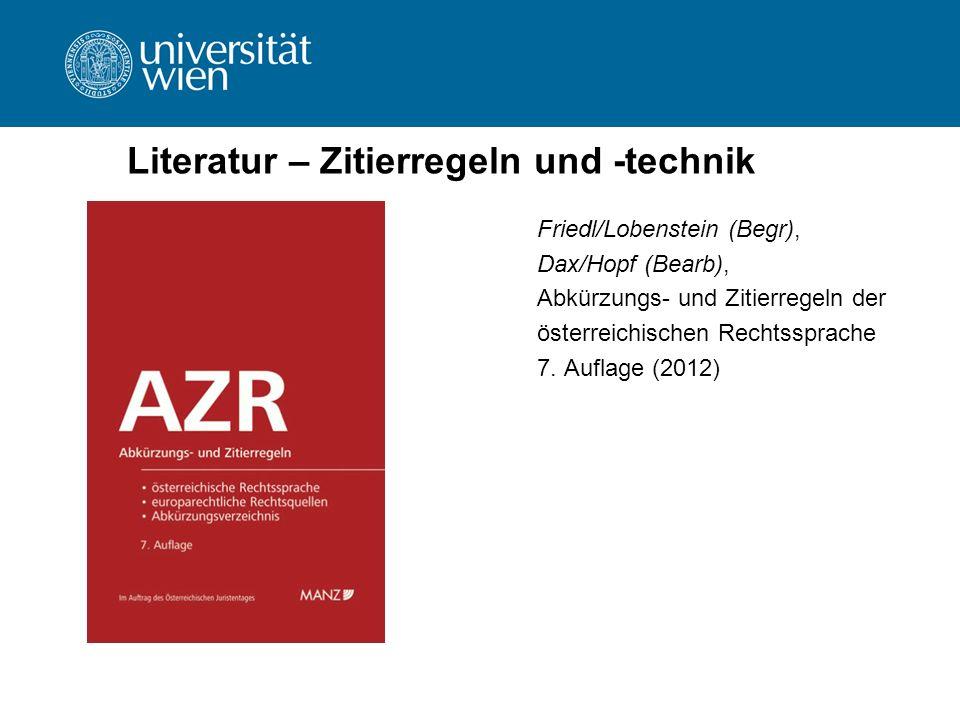 Literatur – Zitierregeln und -technik Friedl/Lobenstein (Begr), Dax/Hopf (Bearb), Abkürzungs- und Zitierregeln der österreichischen Rechtssprache 7. A