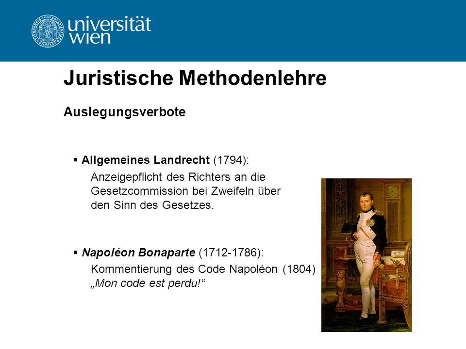 Juristische Methodenlehre Auslegungsverbote  Allgemeines Landrecht (1794): Anzeigepflicht des Richters an die Gesetzcommission bei Zweifeln über den