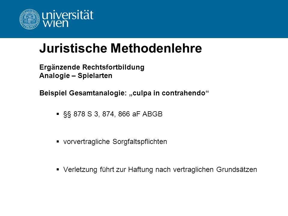 """Juristische Methodenlehre Ergänzende Rechtsfortbildung Analogie – Spielarten Beispiel Gesamtanalogie: """"culpa in contrahendo""""  §§ 878 S 3, 874, 866 aF"""