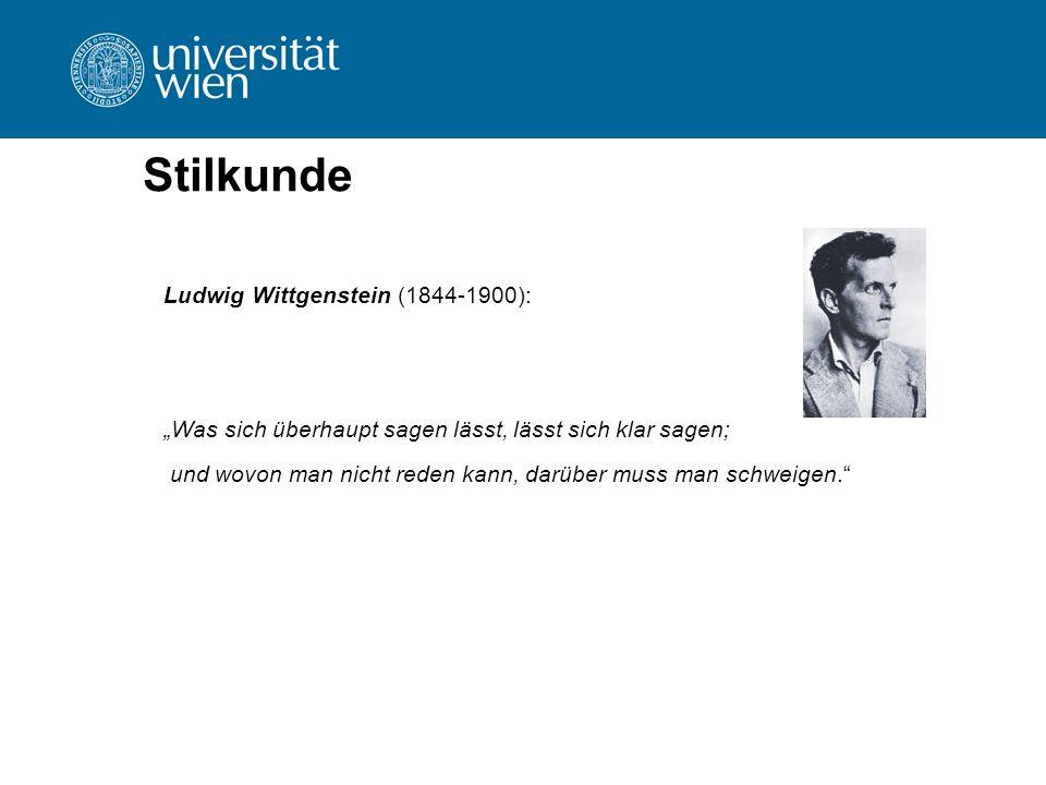 """Stilkunde Ludwig Wittgenstein (1844-1900): """"Was sich überhaupt sagen lässt, lässt sich klar sagen; und wovon man nicht reden kann, darüber muss man sc"""