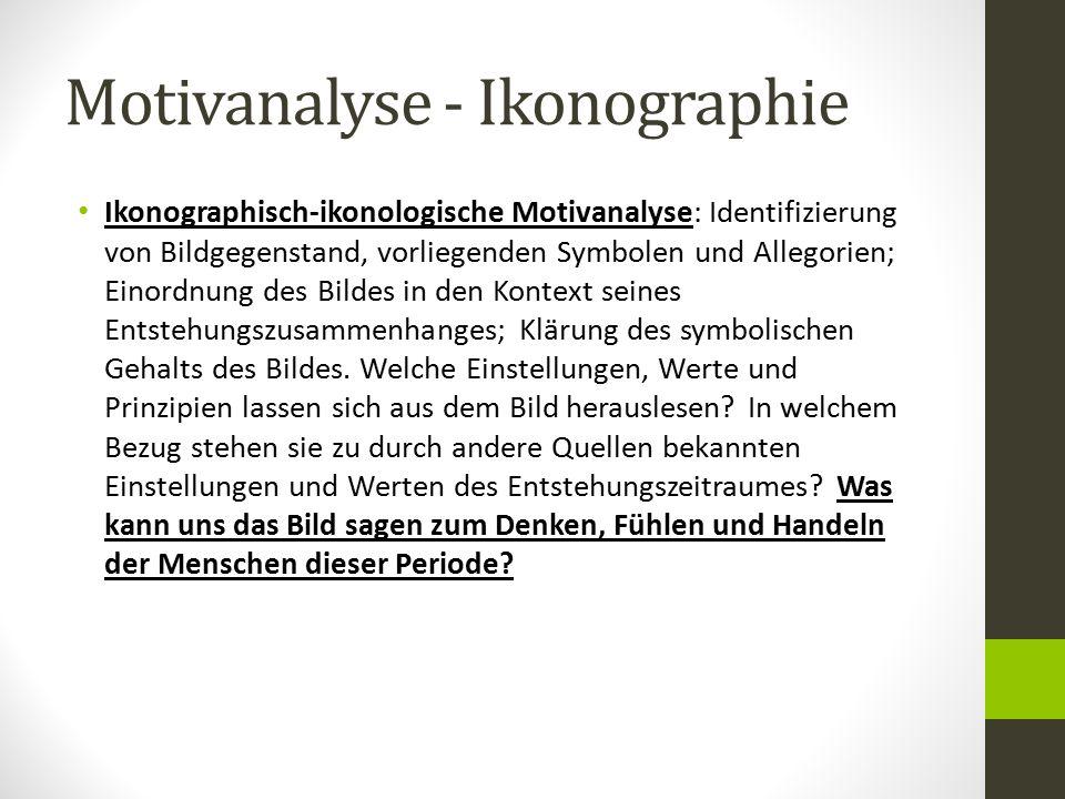 Motivanalyse - Ikonographie Ikonographisch-ikonologische Motivanalyse: Identifizierung von Bildgegenstand, vorliegenden Symbolen und Allegorien; Einor