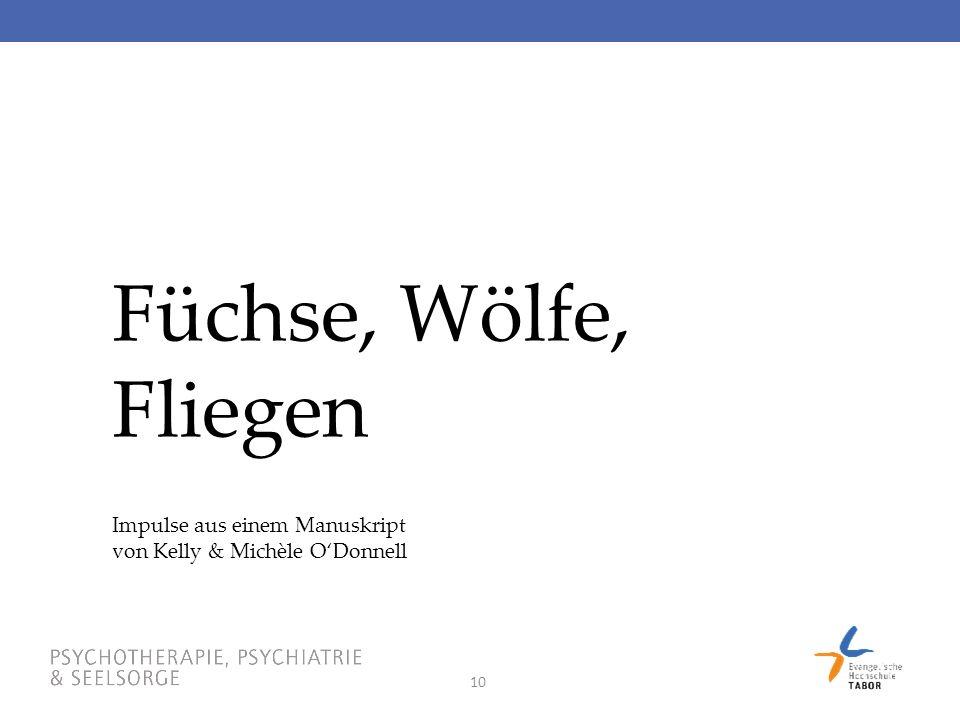 10 Füchse, Wölfe, Fliegen Impulse aus einem Manuskript von Kelly & Michèle O'Donnell