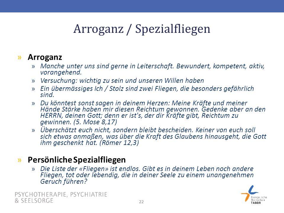 22 Arroganz / Spezialfliegen »Arroganz »Manche unter uns sind gerne in Leiterschaft.