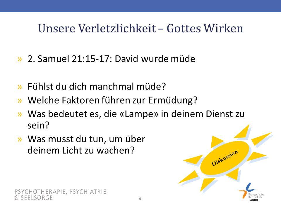 44 Unsere Verletzlichkeit – Gottes Wirken »2.