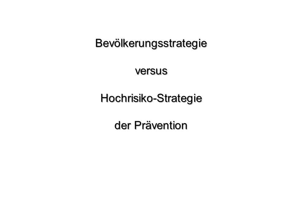BevölkerungsstrategieversusHochrisiko-Strategie der Prävention