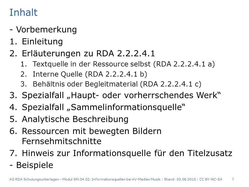 Behältnis oder Begleitmaterial (RDA 2.2.2.4.1 c) Unter bestimmten Bedingungen werden andere zur Ressource gehörende Informationsquellen gewählt, nämlich das Behältnis oder das Begleitmaterial.