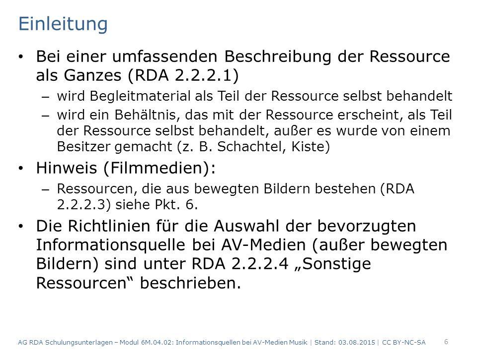 Einleitung Bei einer umfassenden Beschreibung der Ressource als Ganzes (RDA 2.2.2.1) – wird Begleitmaterial als Teil der Ressource selbst behandelt – wird ein Behältnis, das mit der Ressource erscheint, als Teil der Ressource selbst behandelt, außer es wurde von einem Besitzer gemacht (z.
