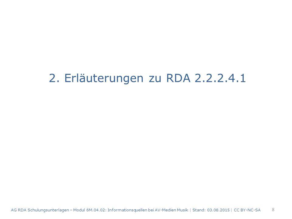 2.1 Textquelle in der Ressource selbst (RDA 2.2.2.4.1 a) 9 AG RDA Schulungsunterlagen – Modul 6M.04.02: Informationsquellen bei AV-Medien Musik   Stand: 03.08.2015   CC BY-NC-SA