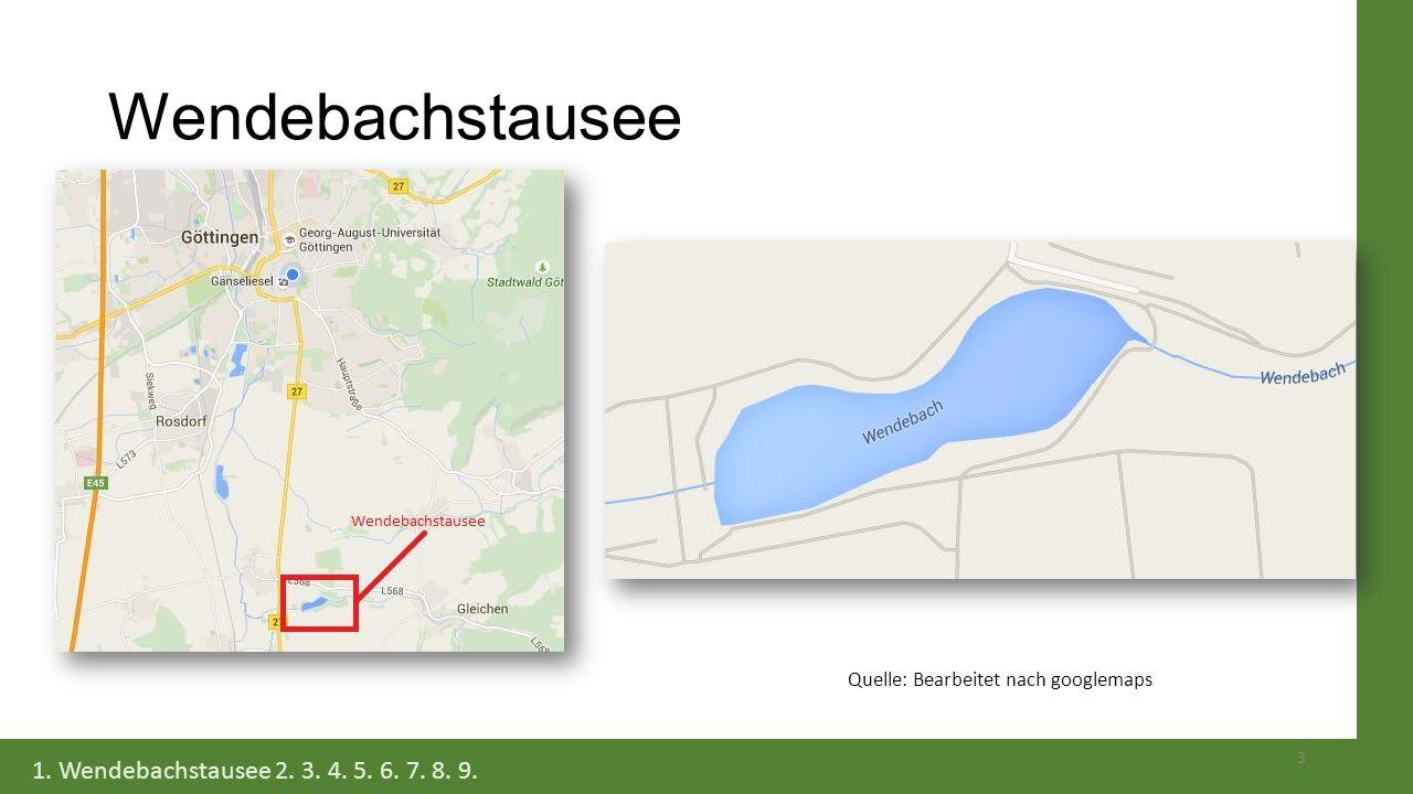Wendebachstausee 3 1. Wendebachstausee 2. 3. 4. 5. 6. 7. 8. 9. Quelle: Bearbeitet nach googlemaps