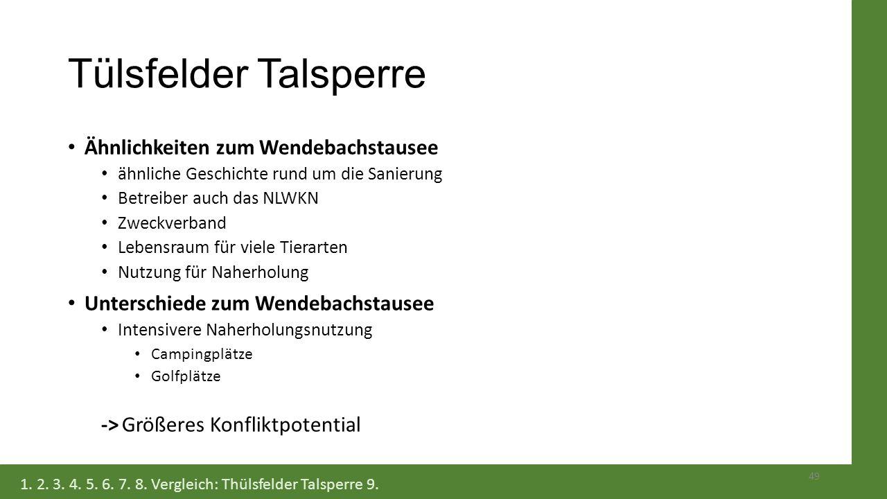 Tülsfelder Talsperre Ähnlichkeiten zum Wendebachstausee ähnliche Geschichte rund um die Sanierung Betreiber auch das NLWKN Zweckverband Lebensraum für