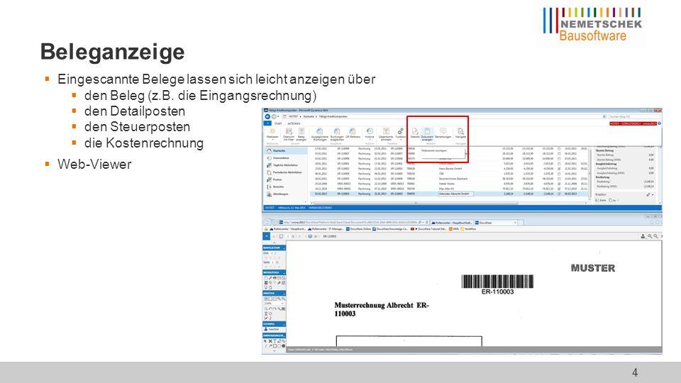 Beleganzeige  Eingescannte Belege lassen sich leicht anzeigen über  den Beleg (z.B. die Eingangsrechnung)  den Detailposten  den Steuerposten  di