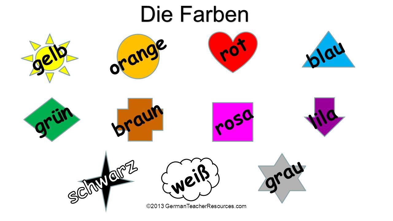 ©2013 GermanTeacherResources.com Die Farben gelb orange rot blau grün braun rosa lila weiß grau