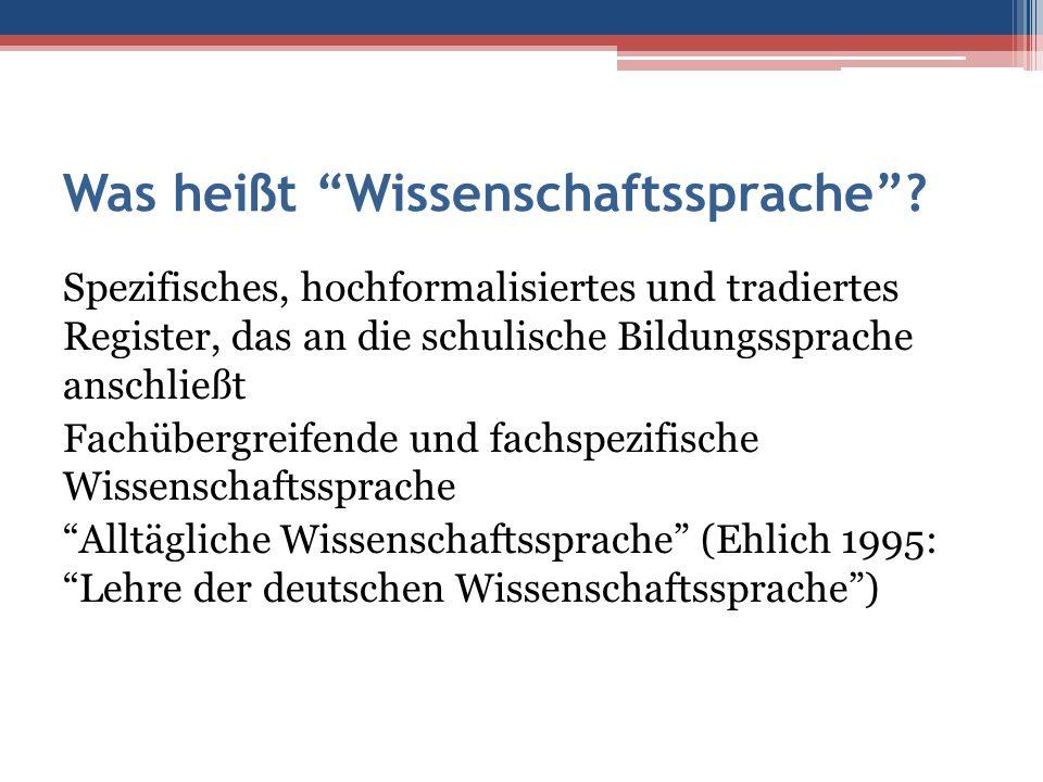 """Was heißt """"Wissenschaftssprache""""? Spezifisches, hochformalisiertes und tradiertes Register, das an die schulische Bildungssprache anschließt Fachüberg"""