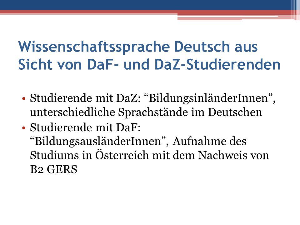 """Wissenschaftssprache Deutsch aus Sicht von DaF- und DaZ-Studierenden Studierende mit DaZ: """"BildungsinländerInnen"""", unterschiedliche Sprachstände im De"""