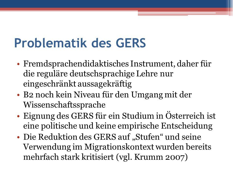 Problematik des GERS Fremdsprachendidaktisches Instrument, daher für die reguläre deutschsprachige Lehre nur eingeschränkt aussagekräftig B2 noch kein