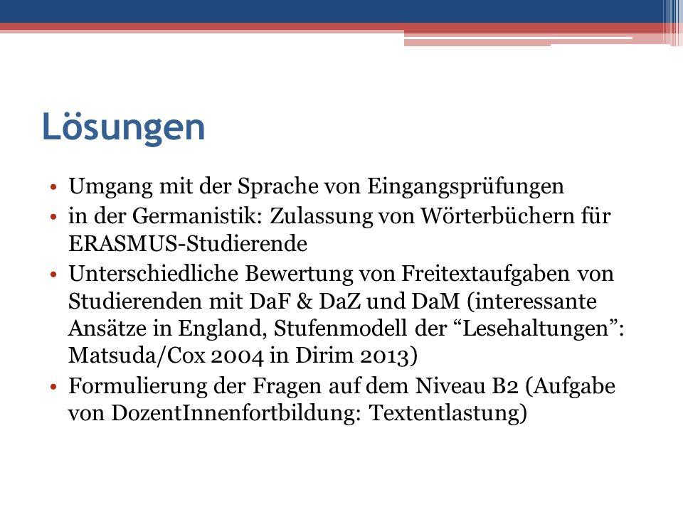 Lösungen Umgang mit der Sprache von Eingangsprüfungen in der Germanistik: Zulassung von Wörterbüchern für ERASMUS-Studierende Unterschiedliche Bewertu