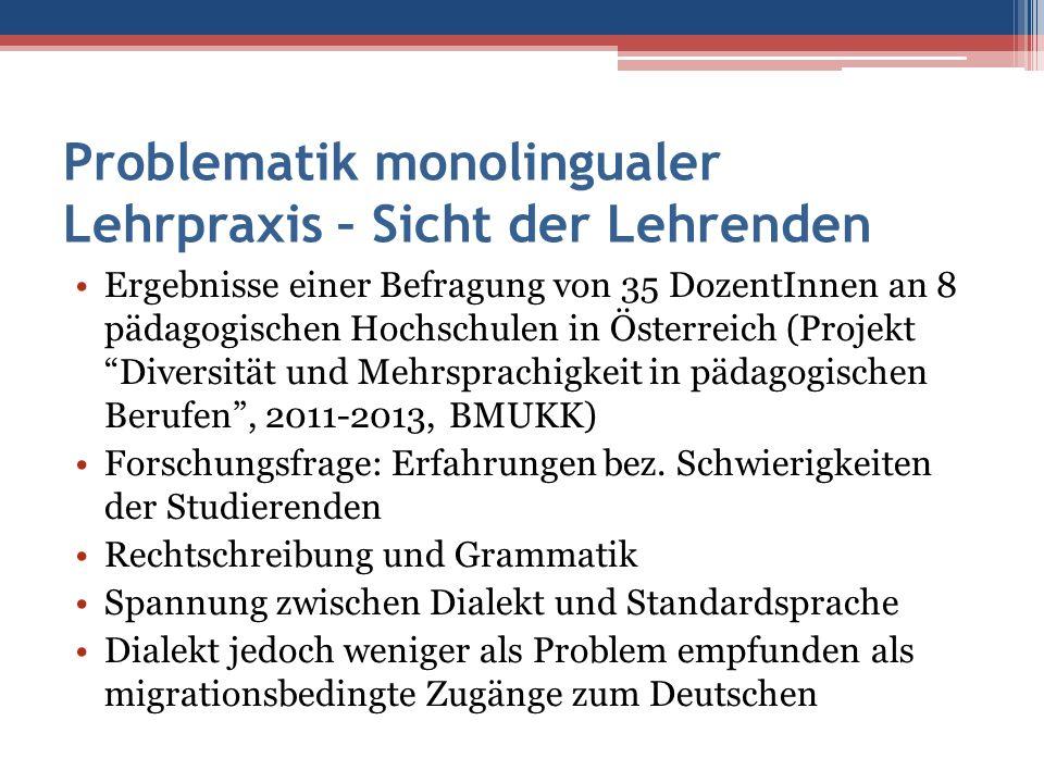 Problematik monolingualer Lehrpraxis – Sicht der Lehrenden Ergebnisse einer Befragung von 35 DozentInnen an 8 pädagogischen Hochschulen in Österreich