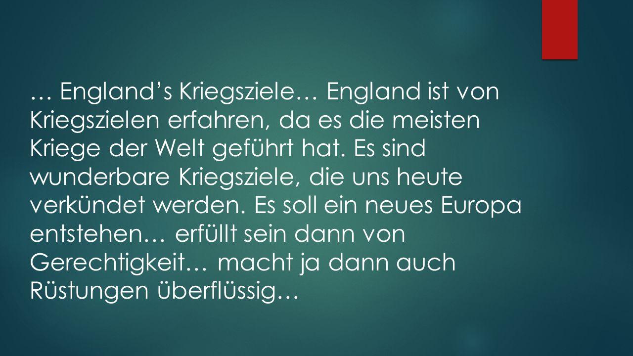 … England's Kriegsziele… England ist von Kriegszielen erfahren, da es die meisten Kriege der Welt geführt hat. Es sind wunderbare Kriegsziele, die uns