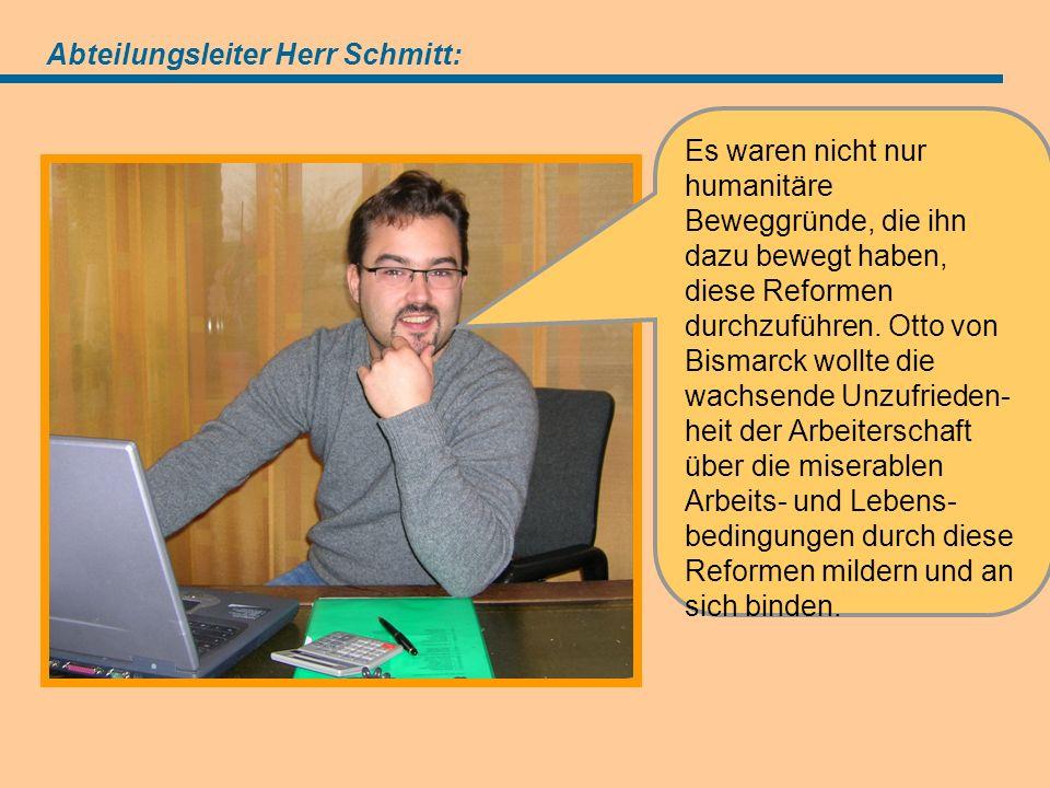 Angebot (=Antrag) Abteilungsleiter Herr Schmitt: Es waren nicht nur humanitäre Beweggründe, die ihn dazu bewegt haben, diese Reformen durchzuführen.
