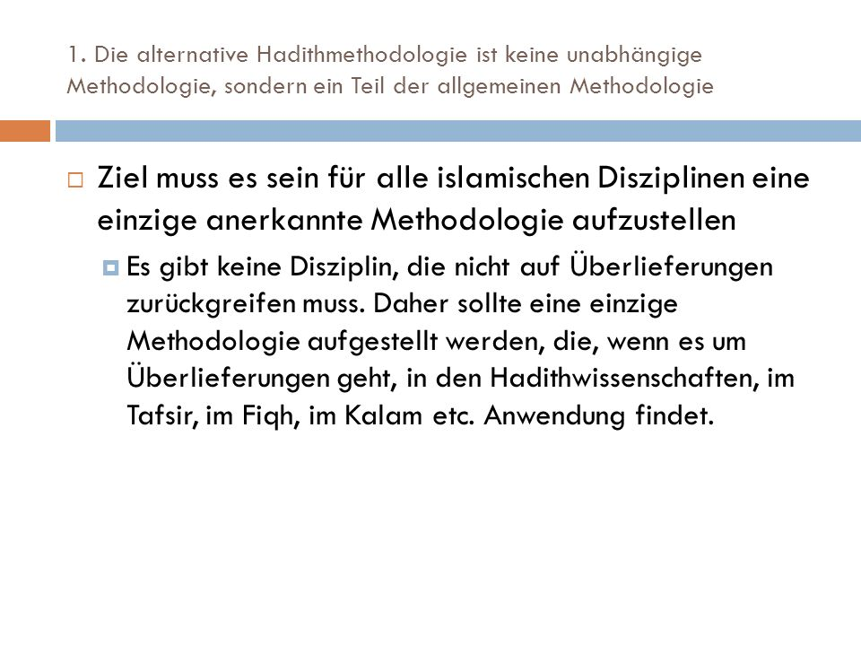 1. Die alternative Hadithmethodologie ist keine unabhängige Methodologie, sondern ein Teil der allgemeinen Methodologie  Ziel muss es sein für alle i
