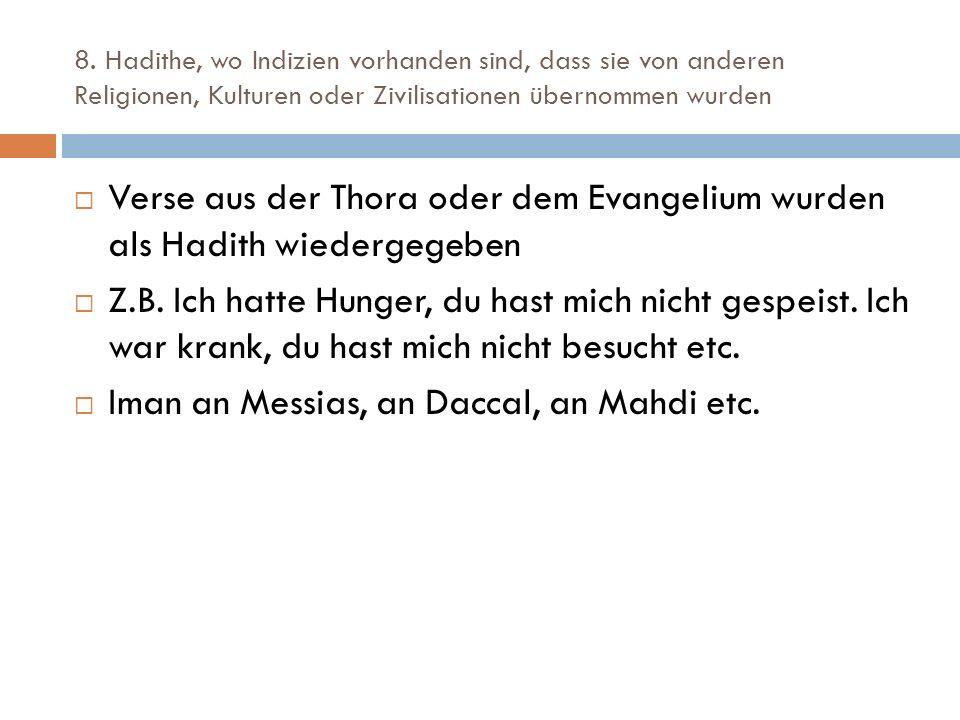 8. Hadithe, wo Indizien vorhanden sind, dass sie von anderen Religionen, Kulturen oder Zivilisationen übernommen wurden  Verse aus der Thora oder dem