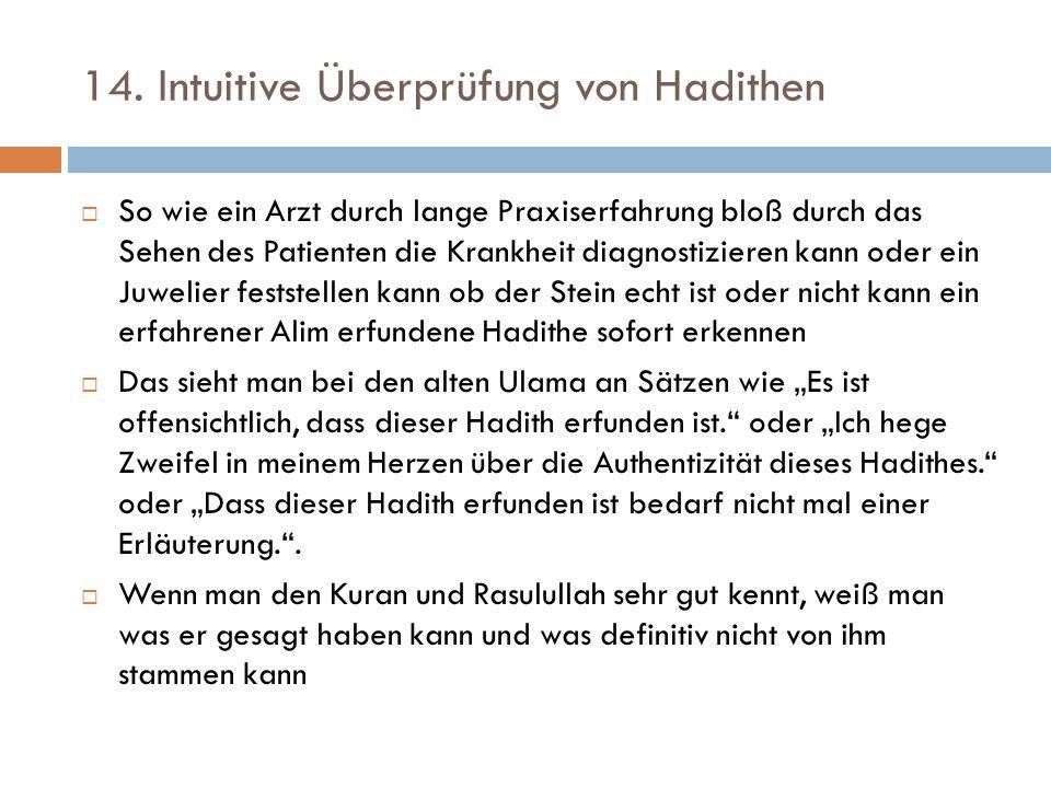 14. Intuitive Überprüfung von Hadithen  So wie ein Arzt durch lange Praxiserfahrung bloß durch das Sehen des Patienten die Krankheit diagnostizieren