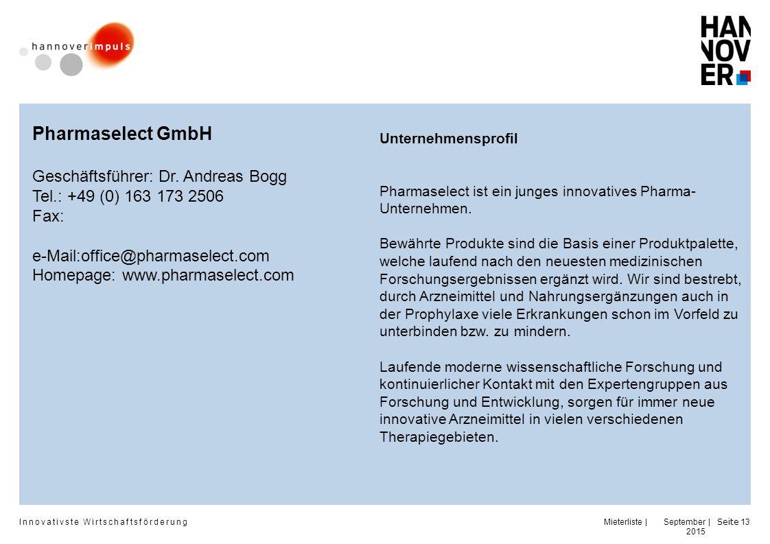Innovativste Wirtschaftsförderung | | September 2015 Seite 13 Pharmaselect GmbH Geschäftsführer: Dr.