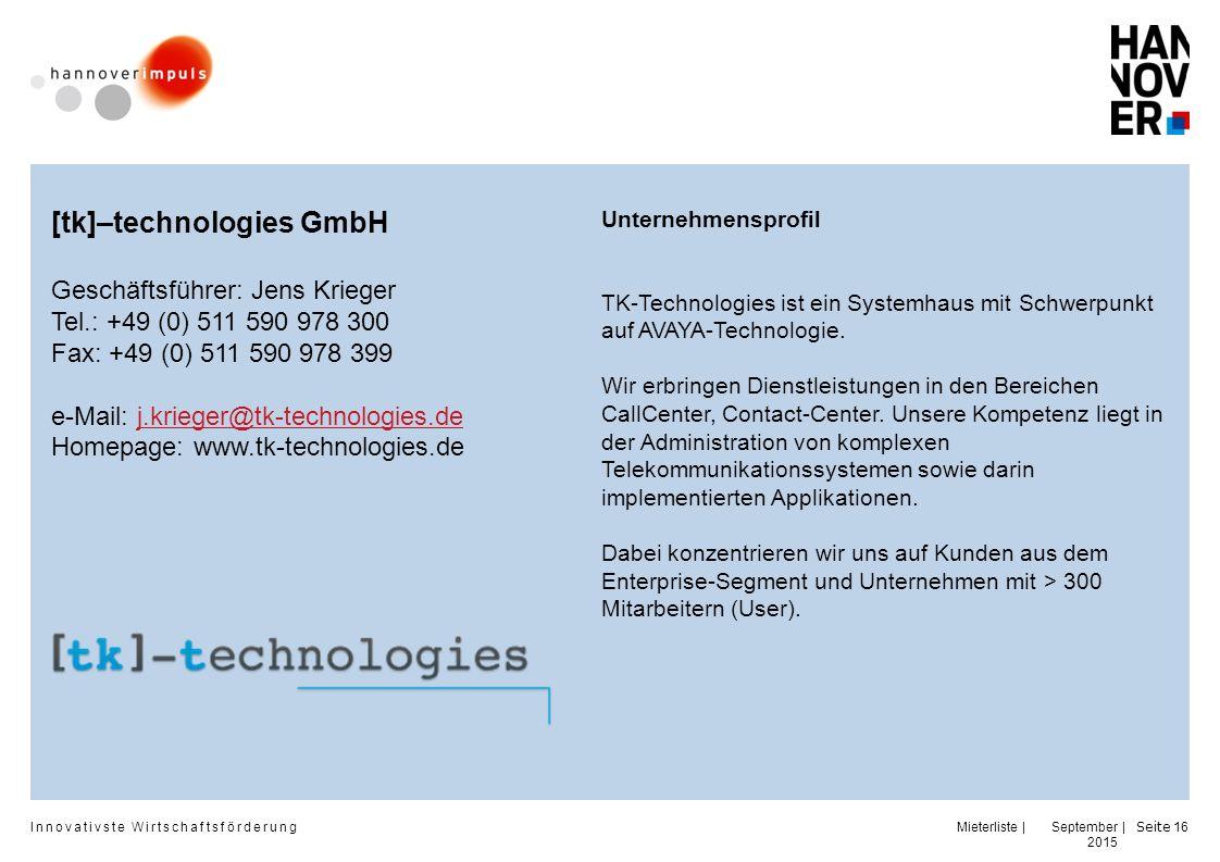 Innovativste Wirtschaftsförderung | | September 2015 Seite 16 Unternehmensprofil TK-Technologies ist ein Systemhaus mit Schwerpunkt auf AVAYA-Technologie.
