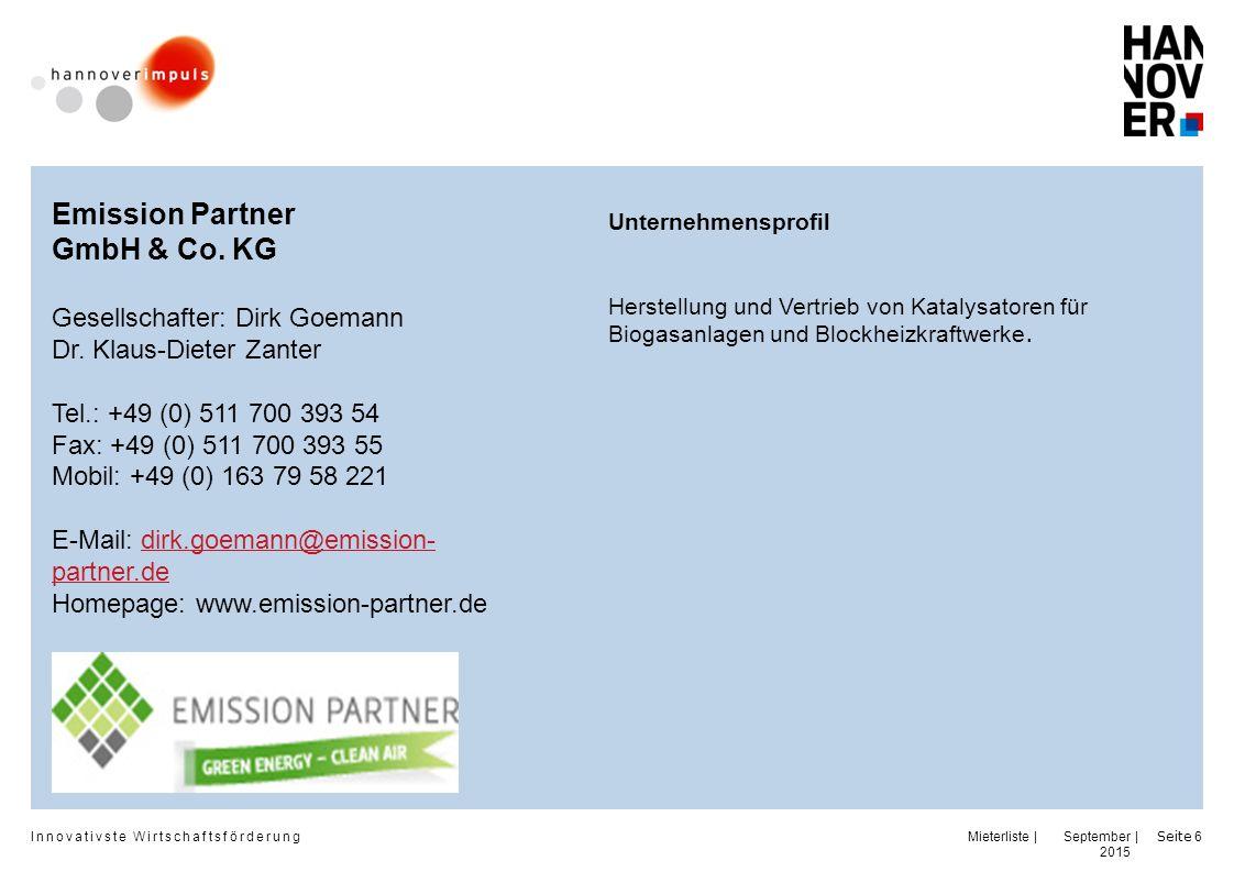 Innovativste Wirtschaftsförderung | | September 2015 Seite 7 ETC GmbH Energy Transmission Consult GmbH Herr Maik Bäumer Tel.: +49 (0) 511 9201 6980 Fax: +49 (0) 511 9201 6982 E-Mail: info@etc-gmbh.net Homepage: www.etc-gmbh.net Unternehmensprofil Die Energy Transmission Consult GmbH unterstützt Akteure der Energiebranche bei der Umsetzung Ihrer Projekte.