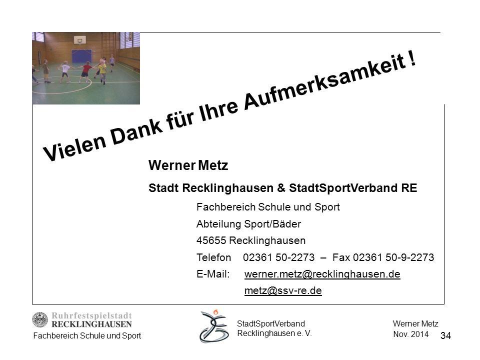 34 Werner Metz Nov. 2014 StadtSportVerband Recklinghausen e. V. Fachbereich Schule und Sport Werner Metz Stadt Recklinghausen & StadtSportVerband RE F