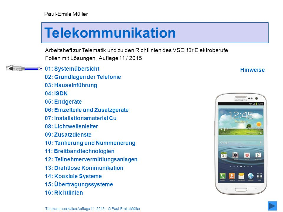 Telekommunikation Auflage 11- 2015 - © Paul-Emile Müller Paul-Emile Müller Arbeitsheft zur Telematik und zu den Richtlinien des VSEI für Elektroberufe